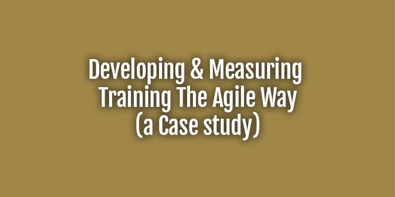 developing and measuring training the agile way